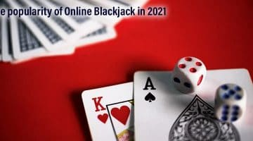 the-popularity-of-online-blackjack-2021-360x200
