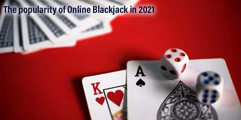 the-popularity-of-online-blackjack-2021